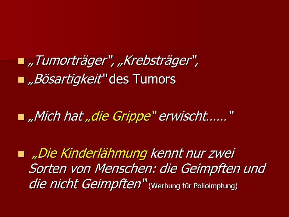 """""""Tumorträger , """"Krebsträger ,"""