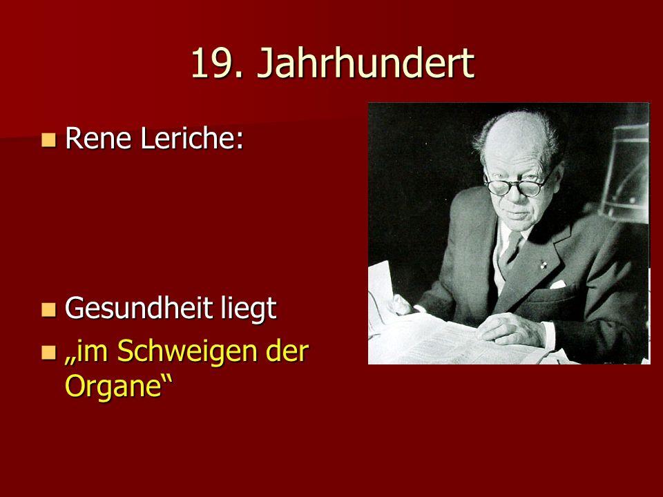 19. Jahrhundert Rene Leriche: Gesundheit liegt