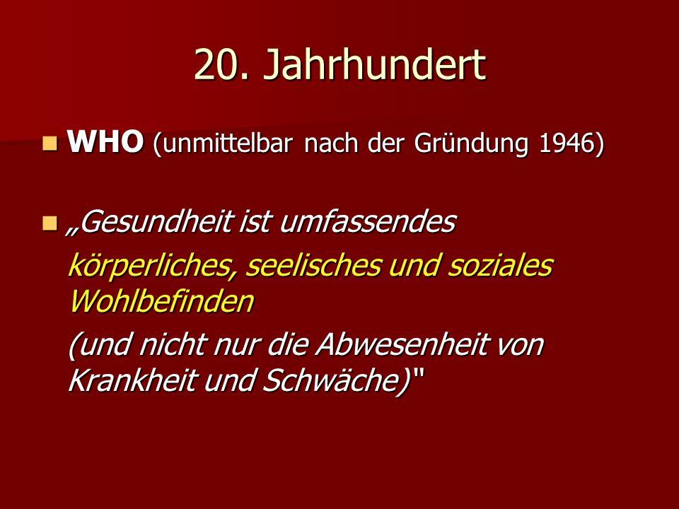 20. Jahrhundert WHO (unmittelbar nach der Gründung 1946)