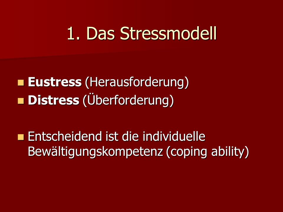 1. Das Stressmodell Eustress (Herausforderung)