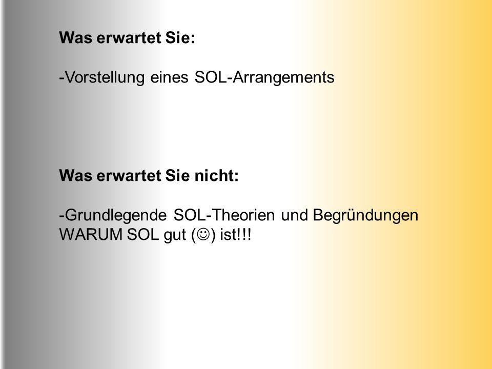 Was erwartet Sie: Vorstellung eines SOL-Arrangements.