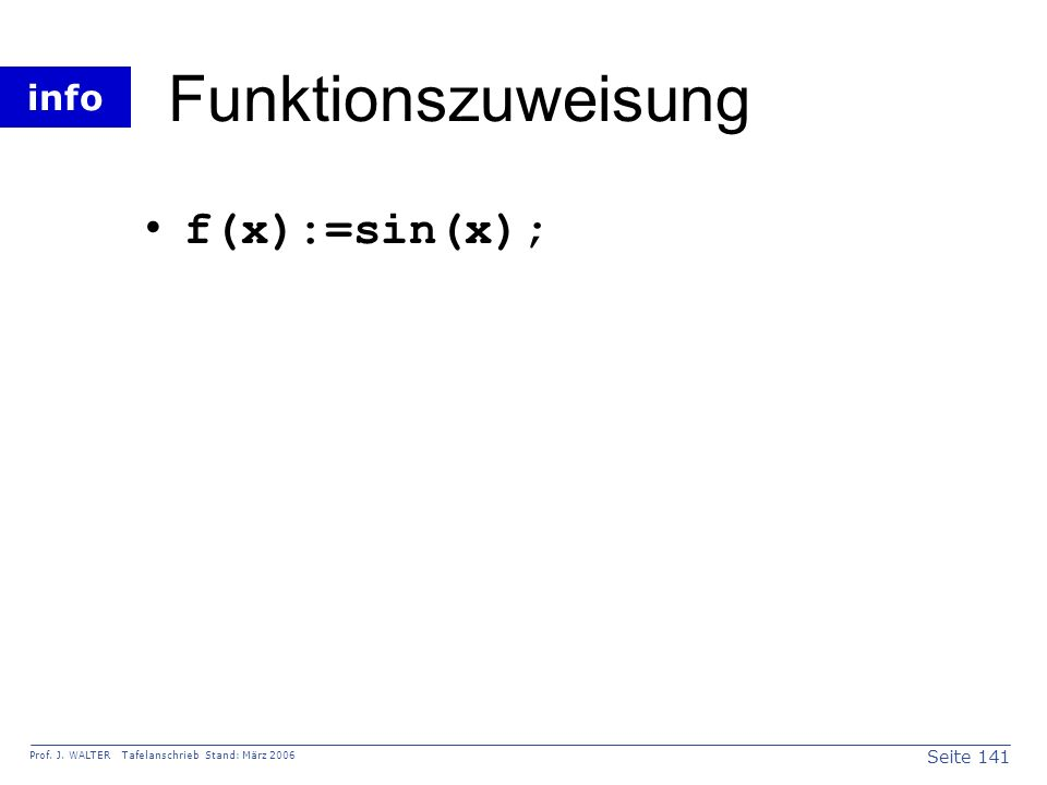 Funktionszuweisung f(x):=sin(x);