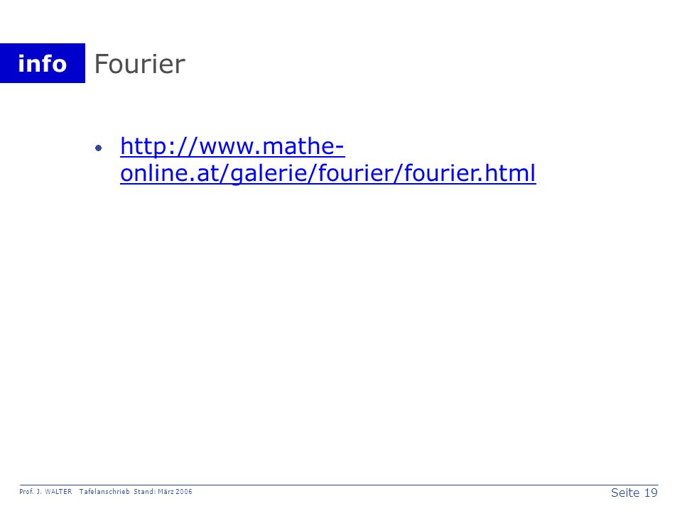 Fourier http://www.mathe-online.at/galerie/fourier/fourier.html