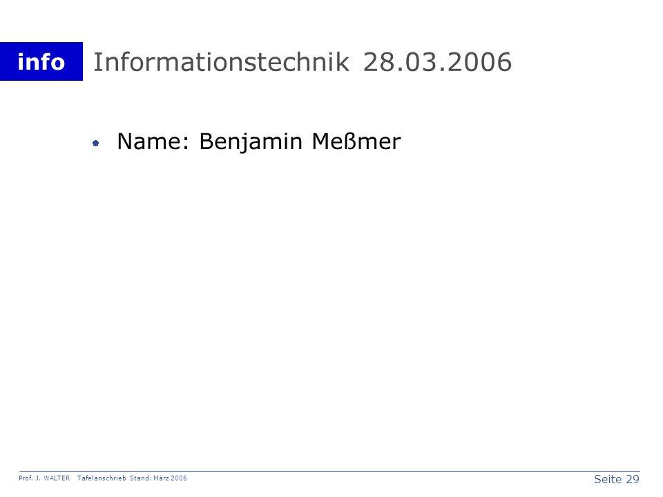 Informationstechnik 28.03.2006 Name: Benjamin Meßmer