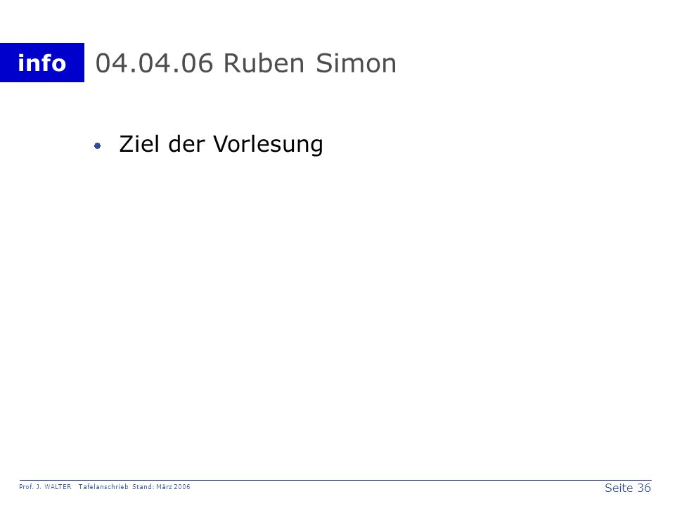 04.04.06 Ruben Simon Ziel der Vorlesung