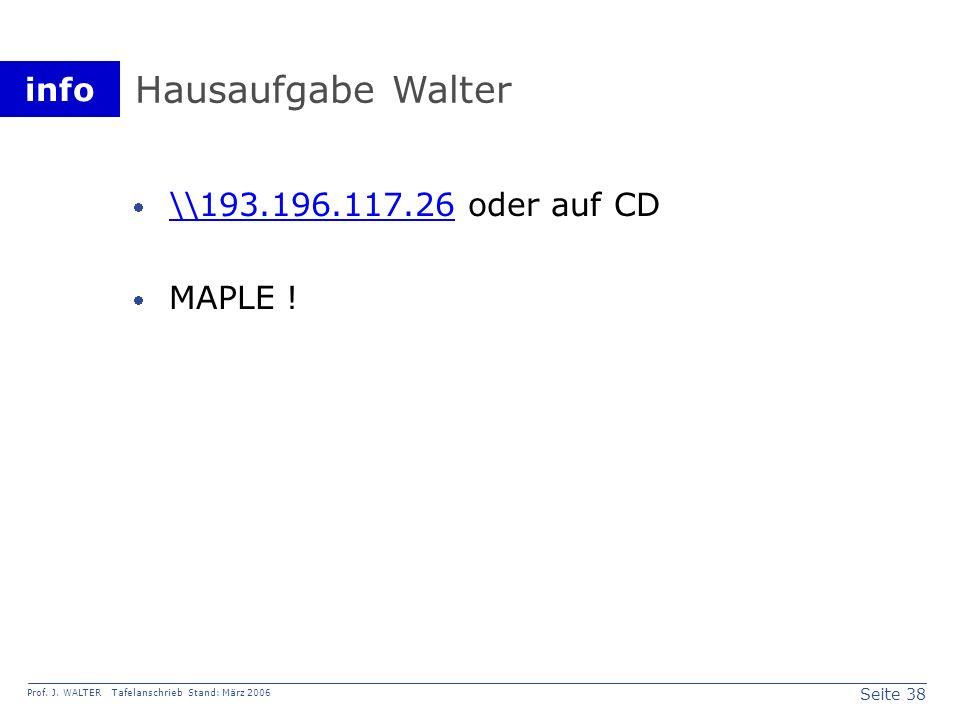 Hausaufgabe Walter \\193.196.117.26 oder auf CD MAPLE !