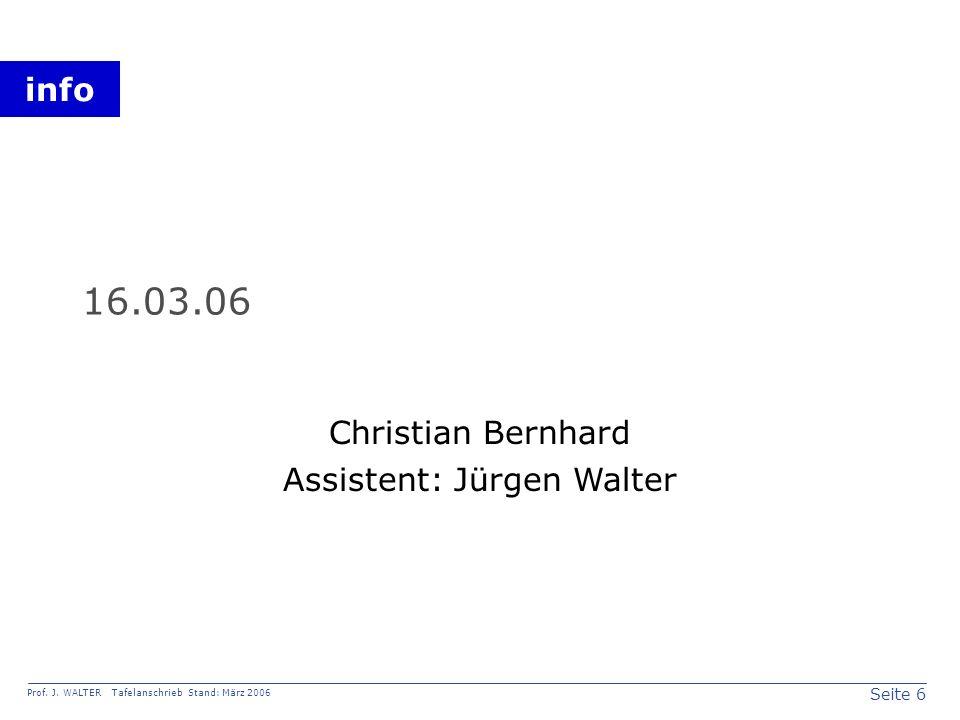 Christian Bernhard Assistent: Jürgen Walter