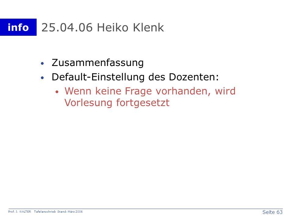 25.04.06 Heiko Klenk Zusammenfassung Default-Einstellung des Dozenten: