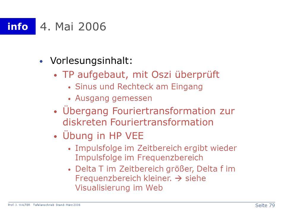 4. Mai 2006 Vorlesungsinhalt: TP aufgebaut, mit Oszi überprüft