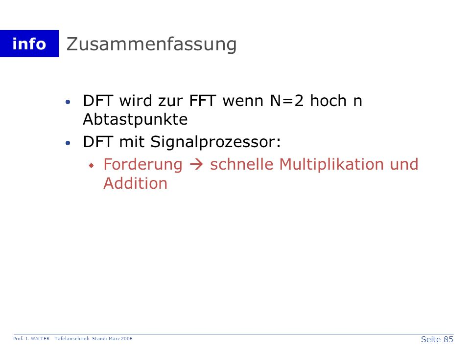 Zusammenfassung DFT wird zur FFT wenn N=2 hoch n Abtastpunkte