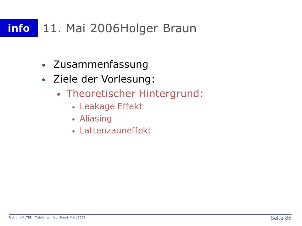 11. Mai 2006 Holger Braun Zusammenfassung Ziele der Vorlesung: