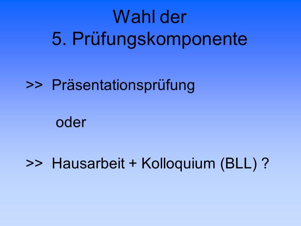Wahl der 5. Prüfungskomponente