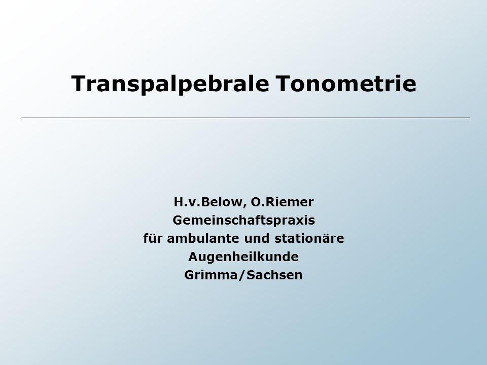 Transpalpebrale Tonometrie für ambulante und stationäre