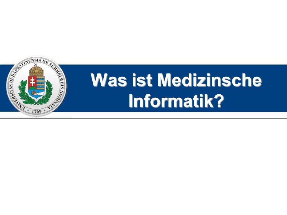 Was ist Medizinsche Informatik
