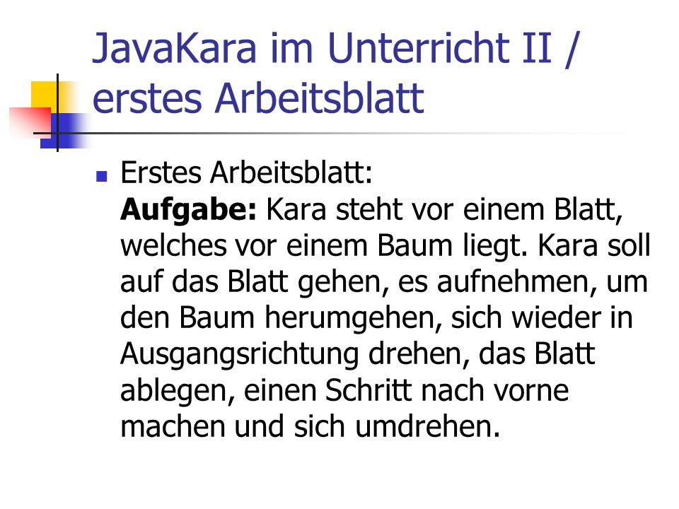 JavaKara im Unterricht II / erstes Arbeitsblatt