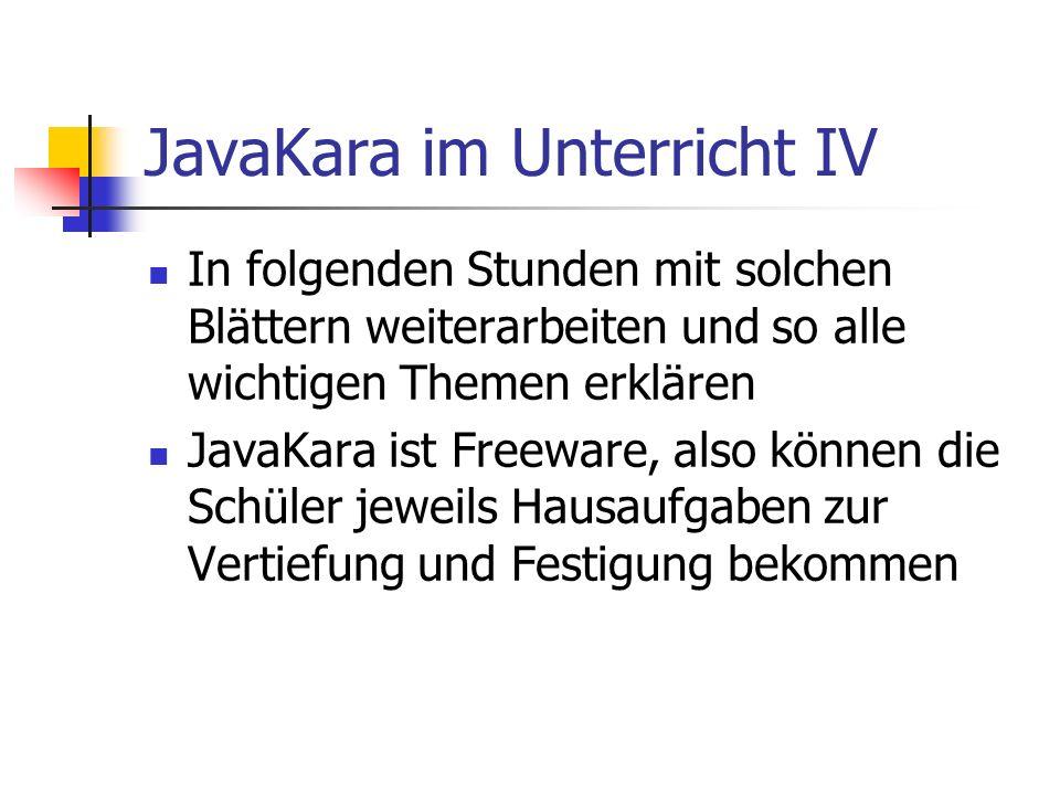 JavaKara im Unterricht IV