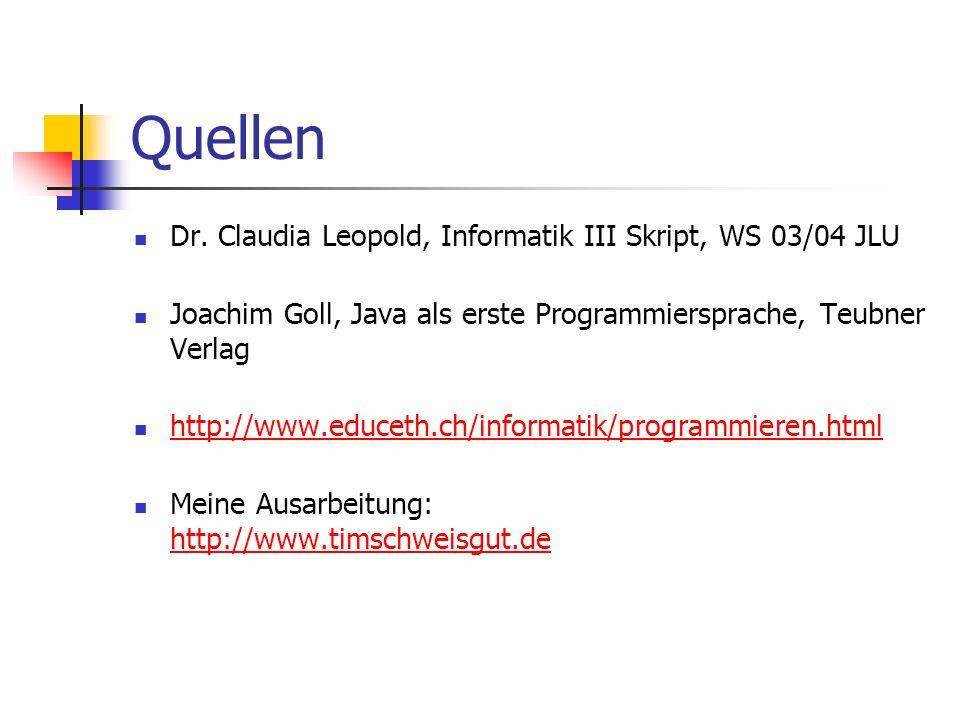 Quellen Dr. Claudia Leopold, Informatik III Skript, WS 03/04 JLU
