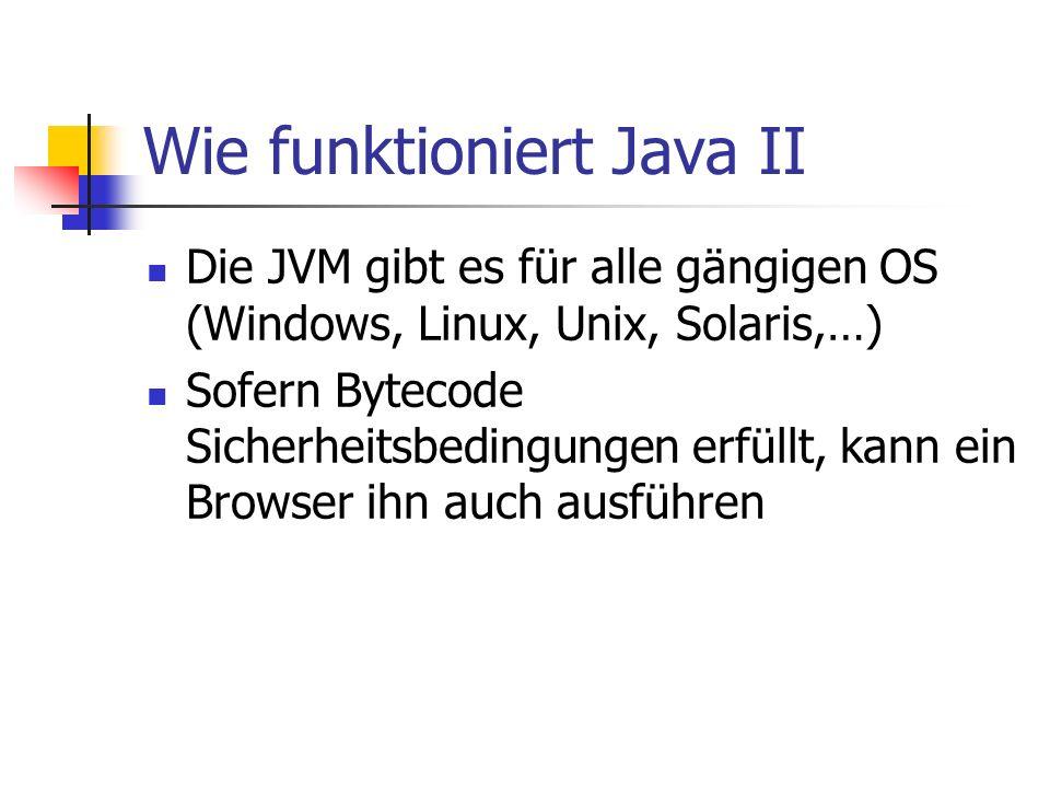 Wie funktioniert Java II