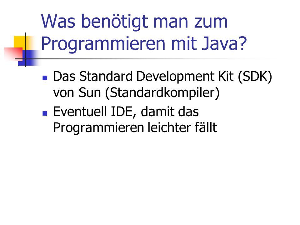 Was benötigt man zum Programmieren mit Java