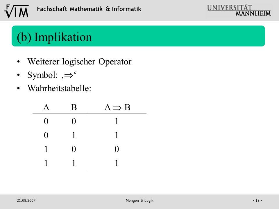 (b) Implikation Weiterer logischer Operator Symbol: ''