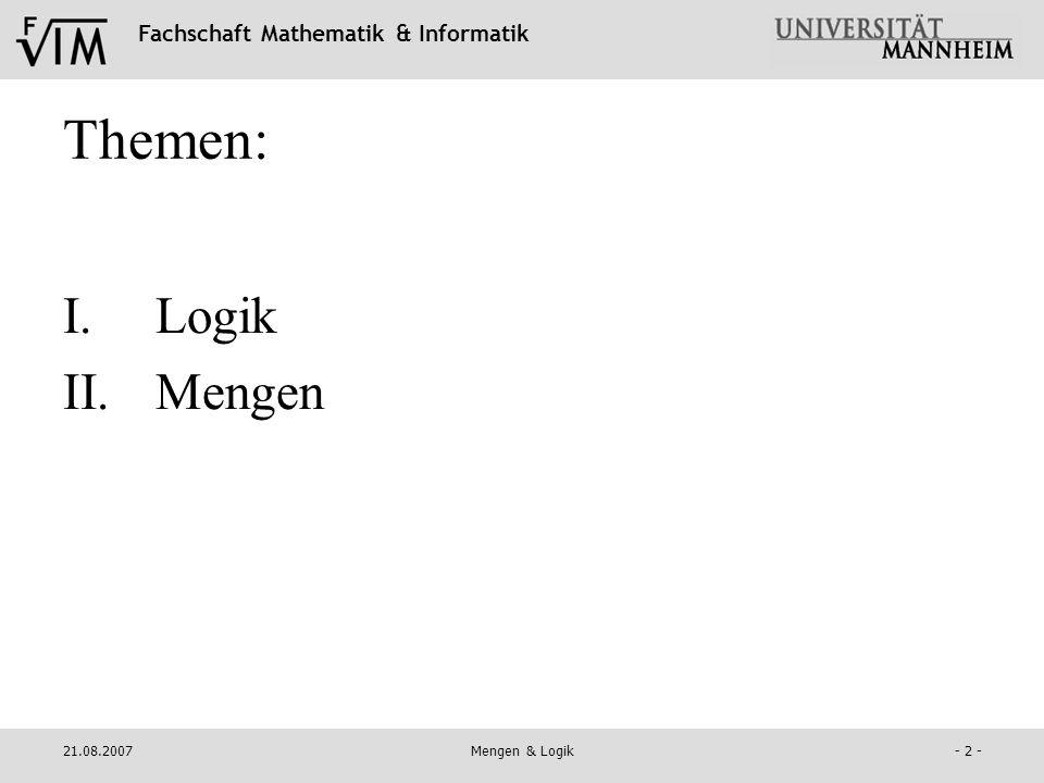 Themen: Logik Mengen 21.08.2007 Mengen & Logik
