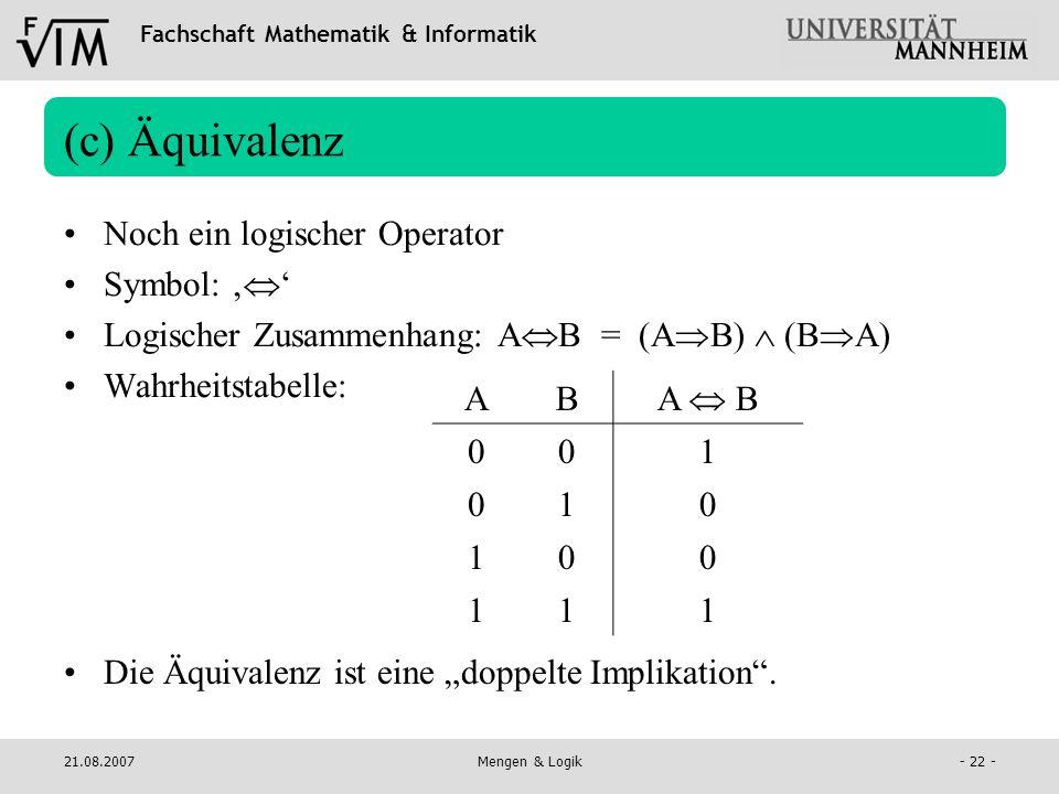 (c) Äquivalenz Noch ein logischer Operator Symbol: ''