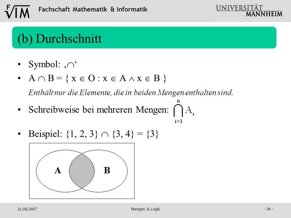 (b) Durchschnitt Symbol: '' A  B = { x  O : x  A  x  B }