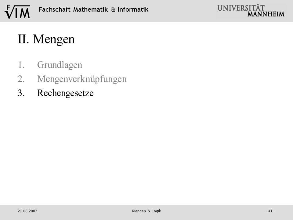 II. Mengen Grundlagen Mengenverknüpfungen Rechengesetze 21.08.2007