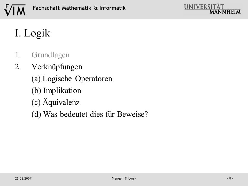 I. Logik Grundlagen Verknüpfungen (a) Logische Operatoren