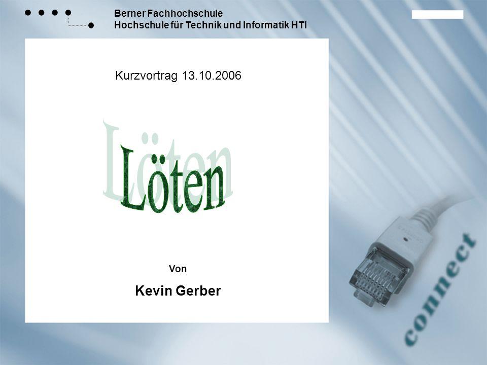 Kurzvortrag 13.10.2006 Von Kevin Gerber Löten