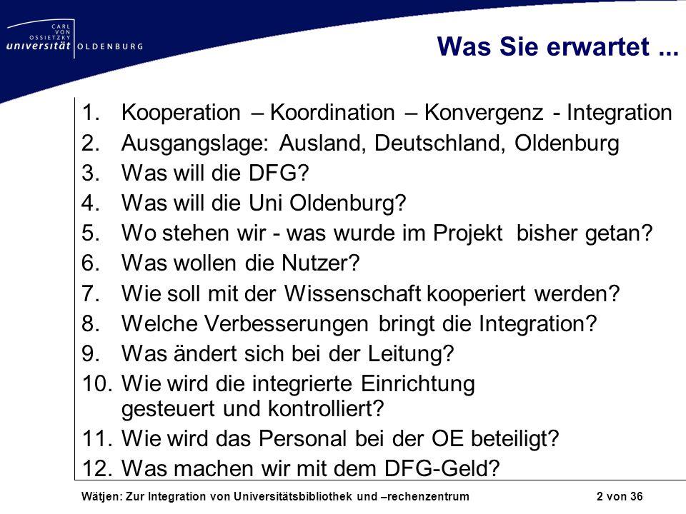 Was Sie erwartet ... Kooperation – Koordination – Konvergenz - Integration. Ausgangslage: Ausland, Deutschland, Oldenburg.