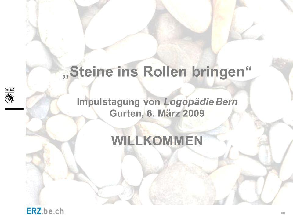 """""""Steine ins Rollen bringen Impulstagung von Logopädie Bern Gurten, 6"""