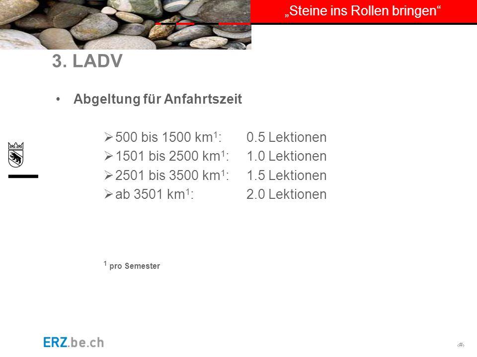 3. LADV Abgeltung für Anfahrtszeit 500 bis 1500 km1: 0.5 Lektionen