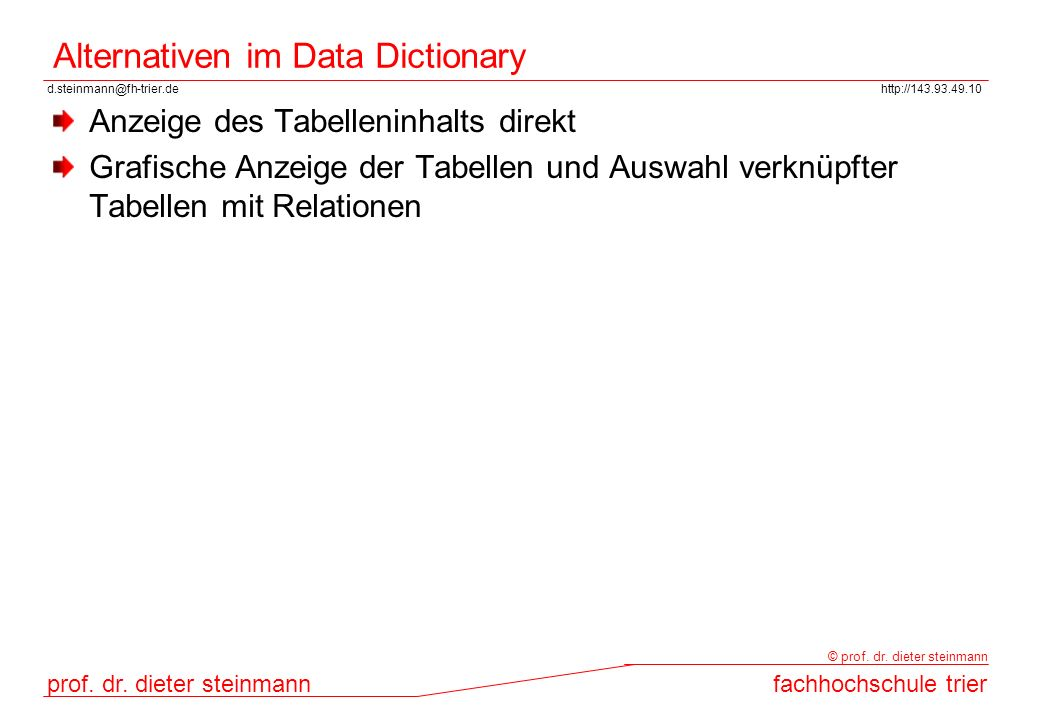 Alternativen im Data Dictionary