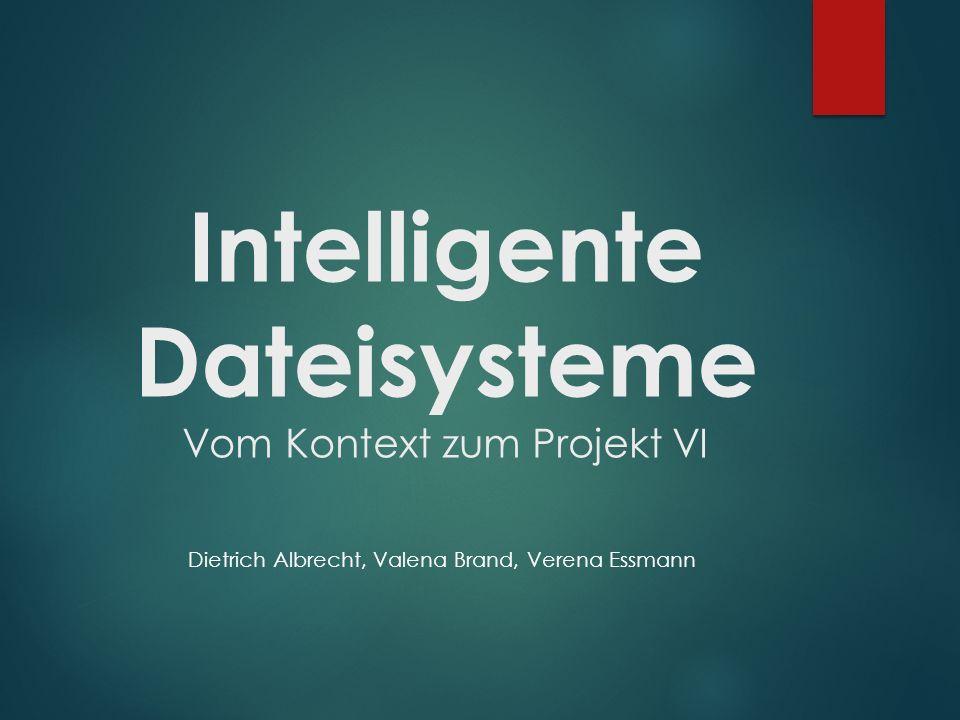Intelligente Dateisysteme Vom Kontext zum Projekt VI
