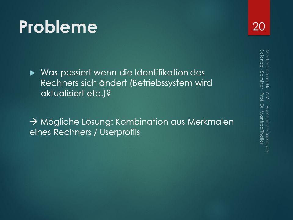 Probleme Was passiert wenn die Identifikation des Rechners sich ändert (Betriebssystem wird aktualisiert etc.)