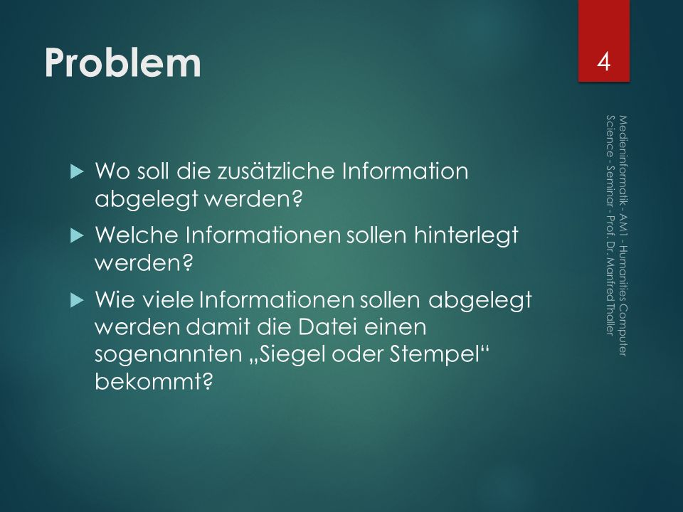 Problem Wo soll die zusätzliche Information abgelegt werden
