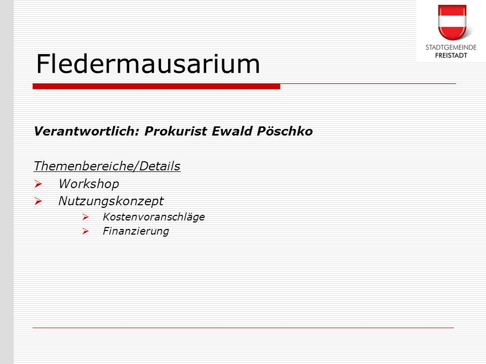 Fledermausarium Verantwortlich: Prokurist Ewald Pöschko