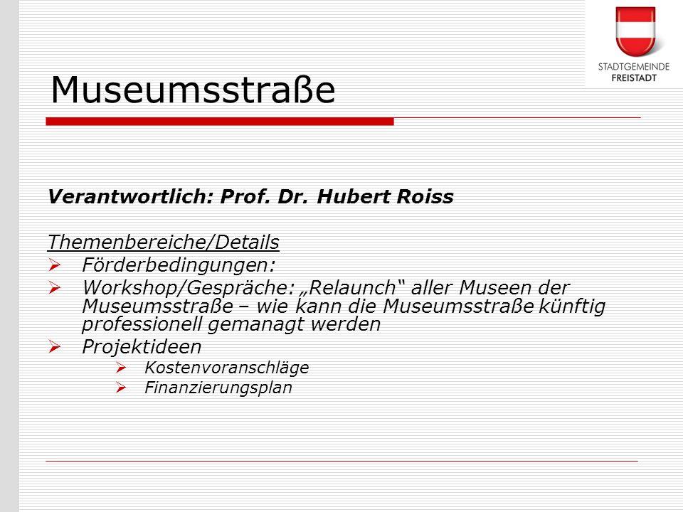 Museumsstraße Verantwortlich: Prof. Dr. Hubert Roiss