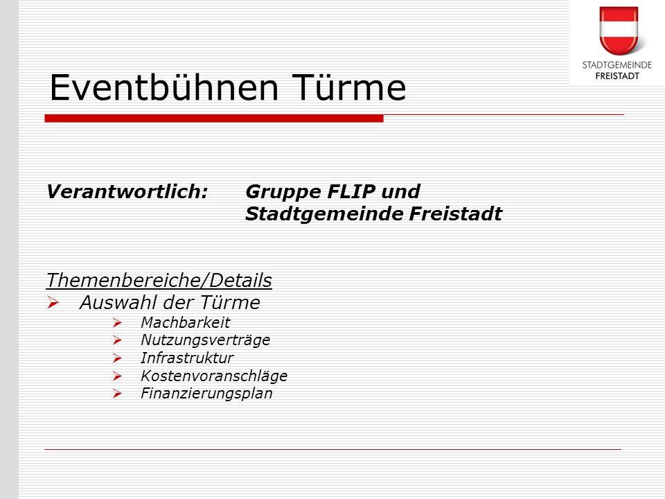 Eventbühnen Türme Verantwortlich: Gruppe FLIP und