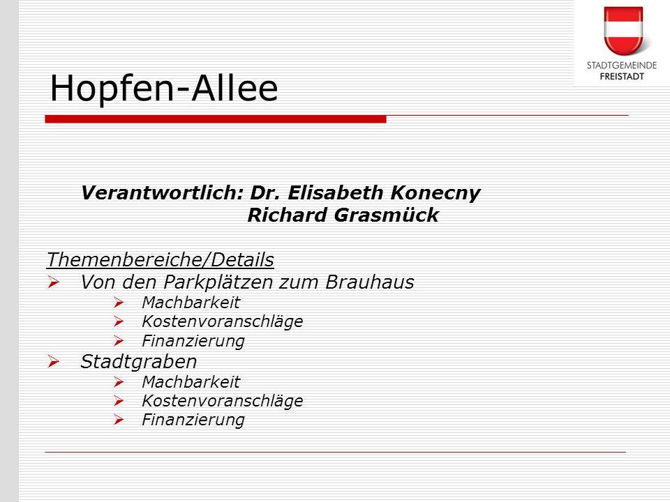 Hopfen-Allee Verantwortlich: Dr. Elisabeth Konecny Richard Grasmück