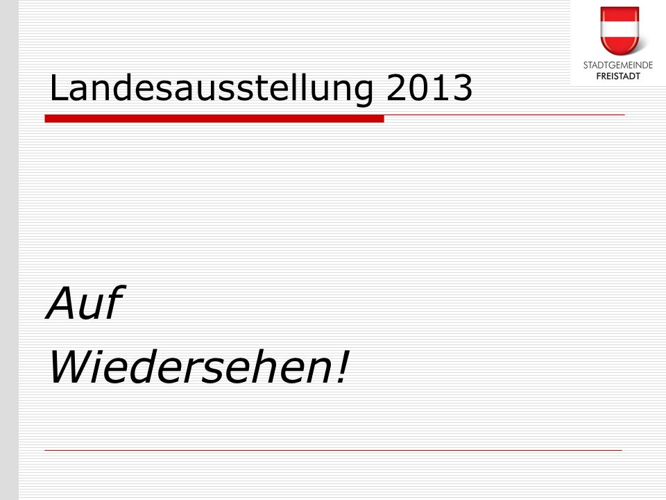 Landesausstellung 2013 Auf Wiedersehen!