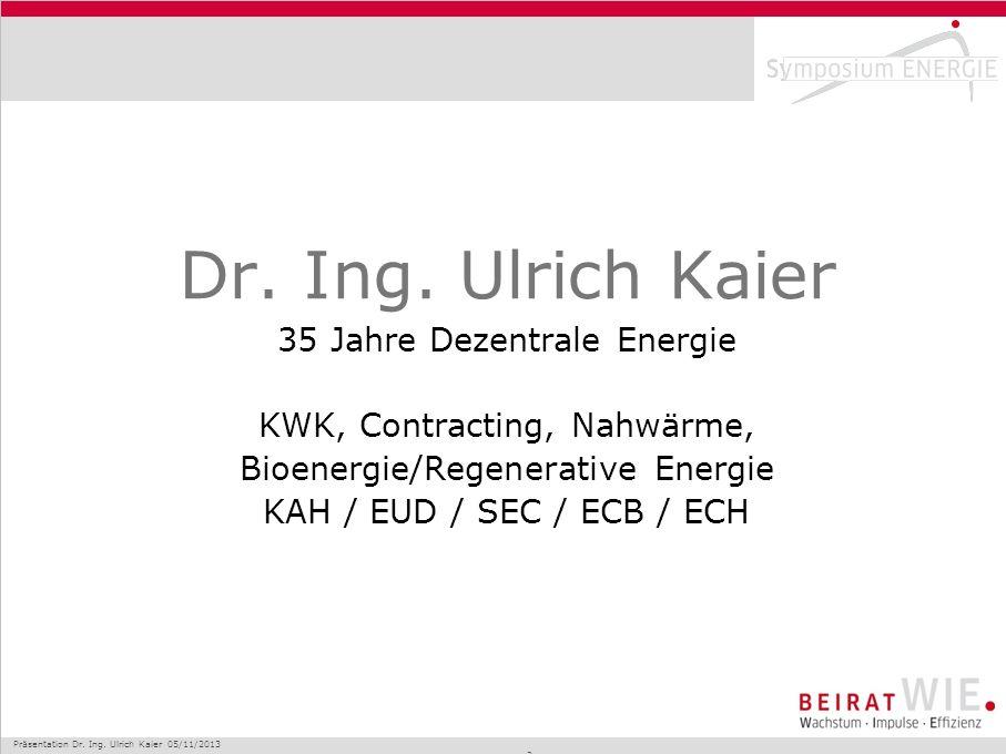Dr. Ing. Ulrich Kaier 35 Jahre Dezentrale Energie