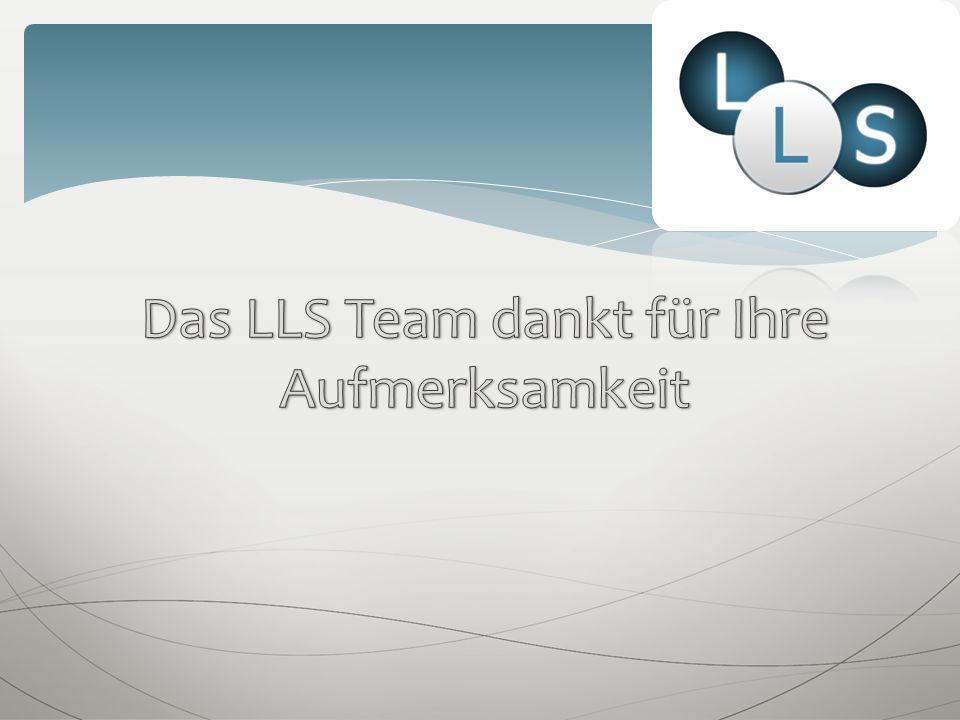 Das LLS Team dankt für Ihre Aufmerksamkeit