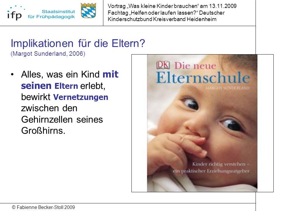 Implikationen für die Eltern (Margot Sunderland, 2006)