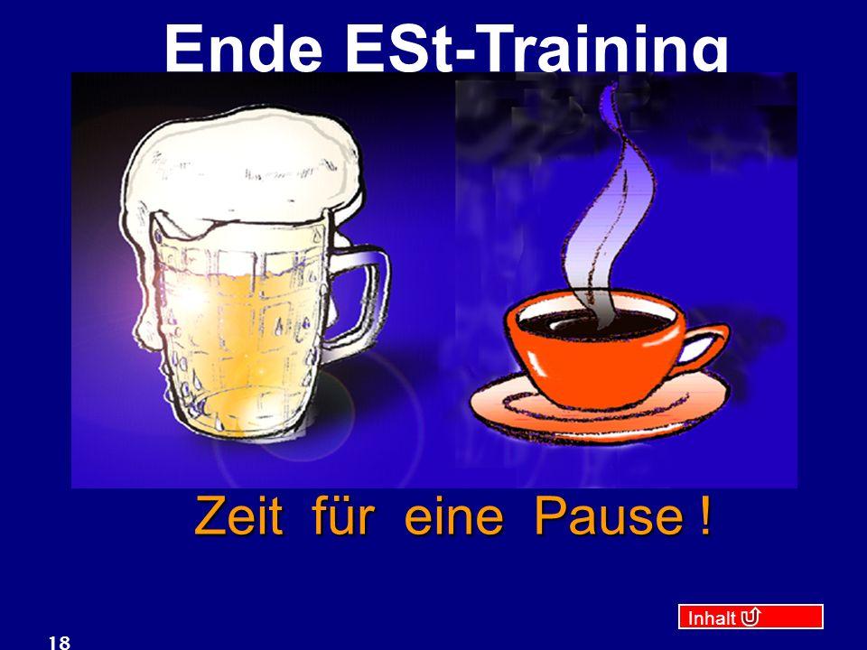 Zeit für eine Pause ! Ende ESt-Training