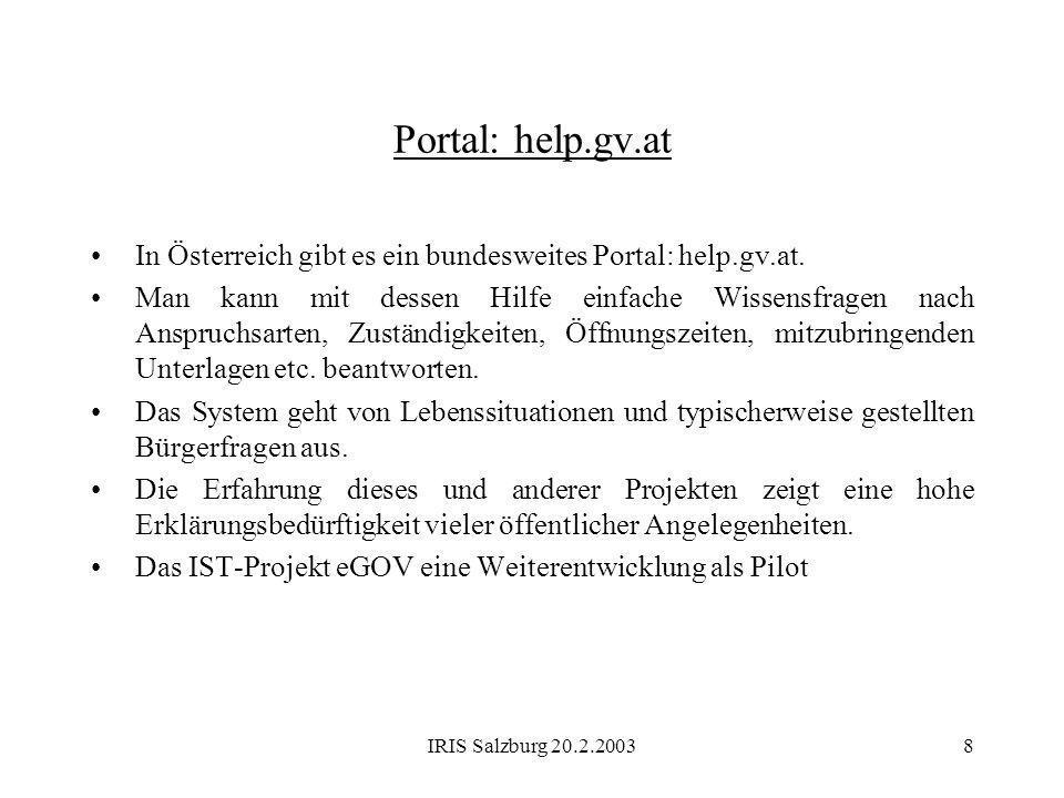 Portal: help.gv.at In Österreich gibt es ein bundesweites Portal: help.gv.at.