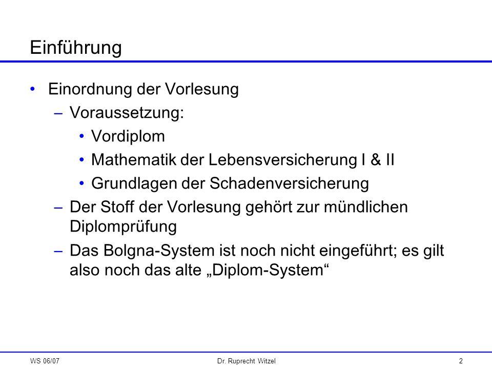 Einführung Einordnung der Vorlesung Voraussetzung: Vordiplom