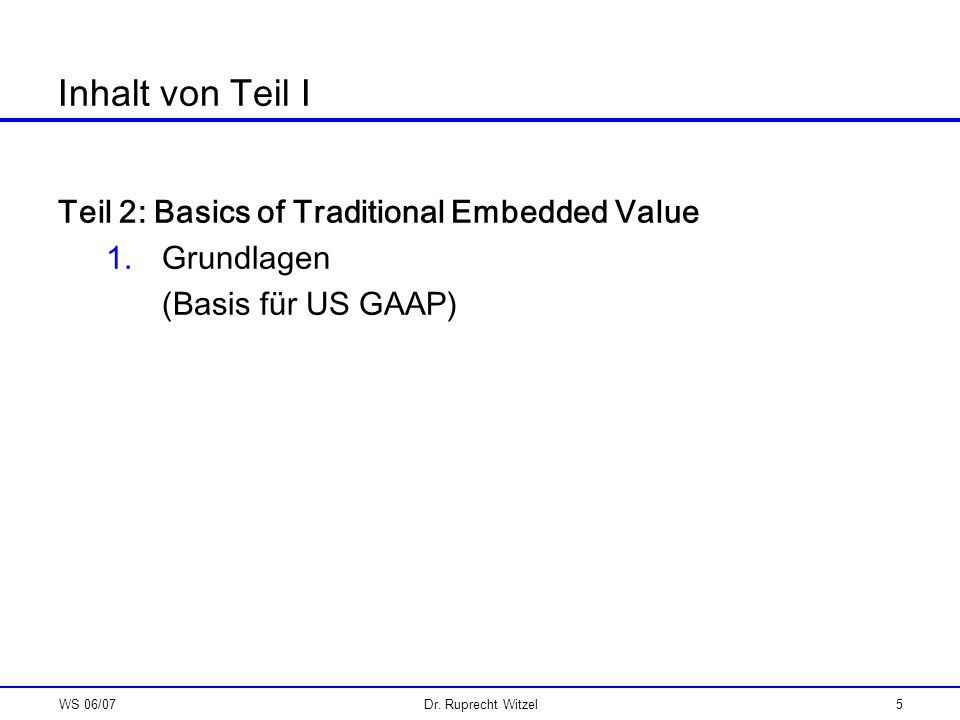 Inhalt von Teil I Teil 2: Basics of Traditional Embedded Value