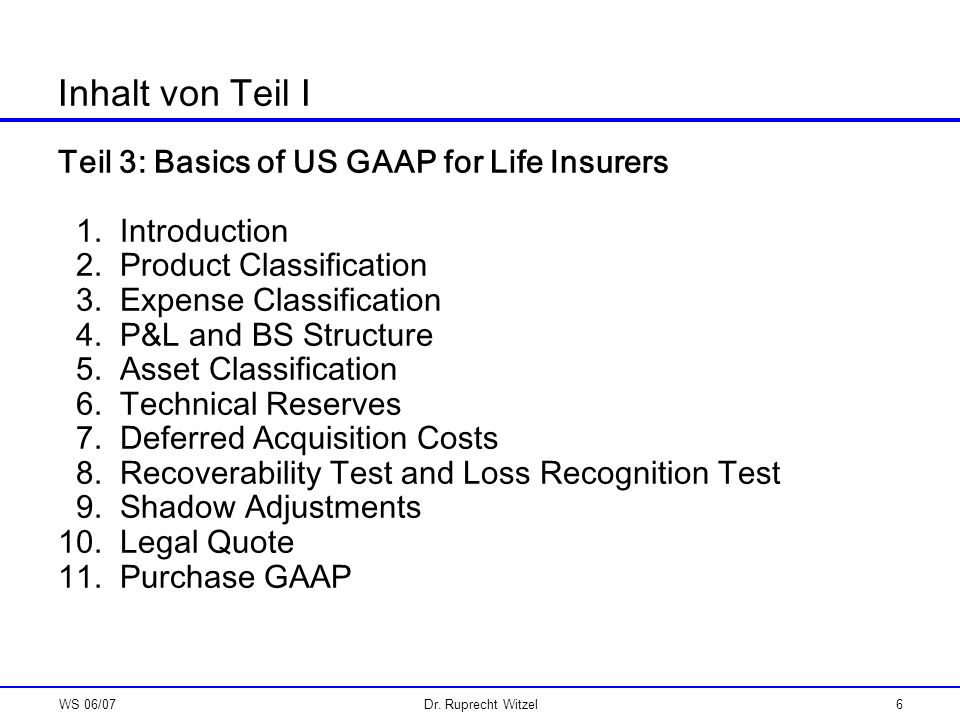 Inhalt von Teil I Teil 3: Basics of US GAAP for Life Insurers